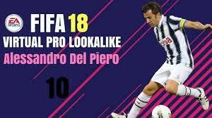 FIFA 18 | VIRTUAL PRO LOOKALIKE TUTORIAL - ALESSANDRO DEL PIERO ...