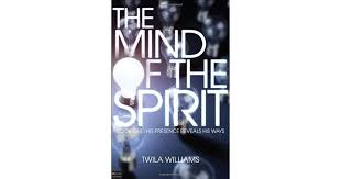 The Mind of the Spirit by Twila Williams