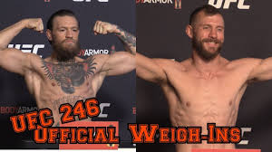 UFC 246 Official Weigh-Ins: Conor McGregor vs Cowboy Cerrone ...