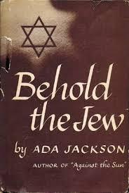 Behold the Jew, : Amazon.co.uk: Jackson, Ada: Books