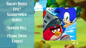Angry Birds Epic Soundtrack | Seaside Hill Battle (Sonic Dash ...