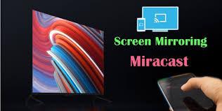 screen mirroring miracast in smart tv