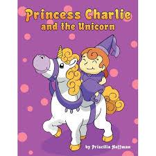 Priscilla Hoffman - Princess Charlie and the Unicorn - Walmart.com -  Walmart.com