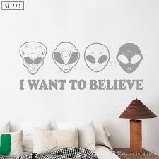 Wall Decal Aliens Quote I Want To Believe Vinyl Wall Sticker For Kids Room Cartoon Ufo Design Gift Bedroom Decor Diy Wall Mural Decal Vinyl Art Stickers From Joystickers 8 96 Dhgate Com