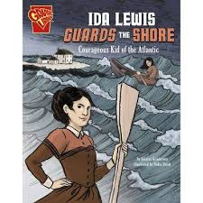 Ida Lewis Guards The Shore - (Courageous Kids) By Jessica ...
