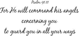 Psalm 91 11 Vinyl Wall Art For He Will Command His Angels Concerning You To Sold By Bible Verse Wall Decals On Storenvy