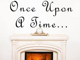Once Upon A Time Vinyl Wall Decal Custom Wall Art Vinyl Wall Decals Inspirational Wall Signs