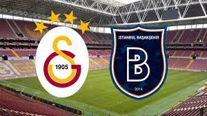 Galatasaray Başakşehir maçı ne zaman saat kaçta hangi kanalda ...