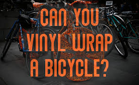 Can You Vinyl Wrap A Bicycle Bicycle Universe
