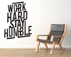 Work Hard Stay Humble Motivational Quotes Wall Sticker Diy Decorative Inspirational Office Quote Custom Colors Wall Decal Q175 Wall Decals Wall Stickerquote Wall Sticker Aliexpress