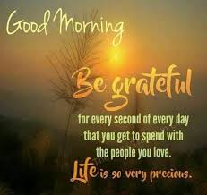 good morning be grateful morning quotes good morning