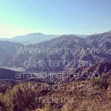 hiking in ca looking at gods beautiful creation creation quotes
