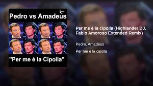 Per me è la cipolla (Highlander DJ, Fabio Amoroso Extended Remix ...