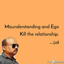 misunderstanding and ego quotes writings by phanibushanrav