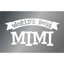 Amazon Com Worlds Best Mimi 6 Sticker Automotive