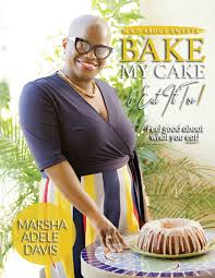 M.A.D. About Sweets: Bake My Cake And Eat It Too!: Davis, Marsha Adele:  9780692113790: Amazon.com: Books