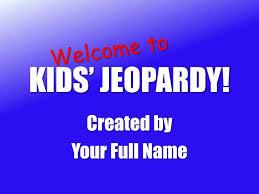 kids jeopardy powerpoint presentation