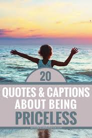 quotes and sayings about being priceless