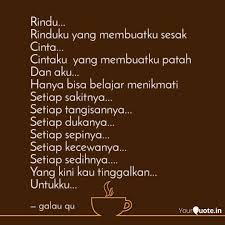 rindu rinduku yang mem quotes writings by galau qu