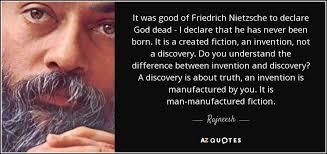 rajneesh quote it was good of friedrich nietzsche to declare god