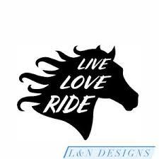 Live Love Ride Horse Equestrian 5 Vinyl Sticker Car Truck Window Decal Ebay