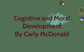 Cognitive and Moral Development by Carly McDonald on Prezi Next