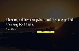 find your way home quotes top famous quotes about your