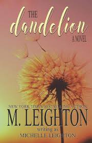 Amazon.fr - The Dandelion: A Second Chance, Ugly Cry Love Story - Leighton,  M. - Livres