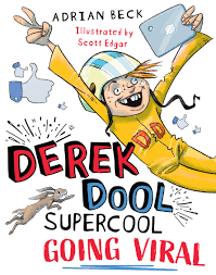 Derek Dool Supercool 2: Going Viral by Adrian Beck - Penguin Books Australia