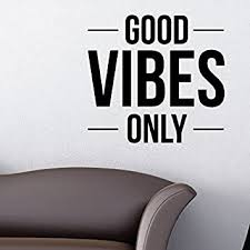 Good Vibes Only Wall Decal Sticker Inspirational Quote Large Wall Art Decor Motivation Quote 28 Wide X 26 High 1349 Matte Black Amazon Com