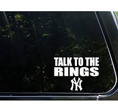 Amazon Com Bd Usa Talk To The Rings Yankees Die Cut Decal For Windows Cars Trucks Laptops Etc Automotive