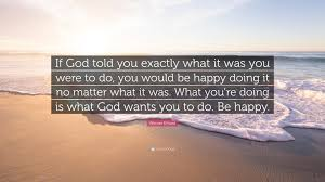 """werner erhard quote """"if god told you exactly what it was you were"""
