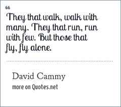 david cammy they that walk walk many they that run run