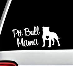 Pit Bull Mama Pitbull Decal Sticker For Car Window 7 50 Inch Etsy