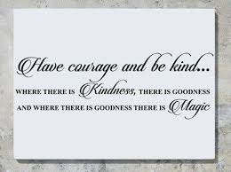 Have Courage Be Kind Kindness Goodness Is Magic Wall Art Decal Sticker Picture Ebay