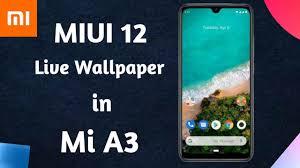 miui 12 live wallpaper in xiaomi mi a3