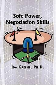Soft Power Negotiation Skills: Greene, Ida: 9781881165040: Amazon.com: Books