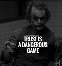 trust is a dangerous game badass quotes best joker quotes