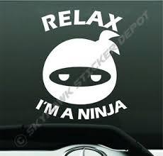 Relax I M A Ninja Funny Bumper Sticker Vinyl Decal Car Suv Jdm Honda Japan Dope Ebay