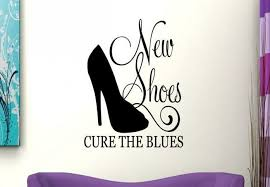 Design With Vinyl New Shoes Cure The Blues Wall Decal Wayfair