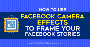 camera effects to frame your facebook
