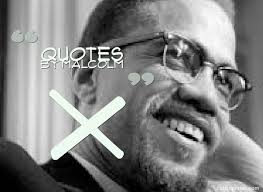 quotes by malcolm x quotes