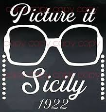 Golden Girls Sophia Picture It Sicily Fun Vinyl Decal Custom Car Window Sticker Ebay