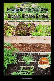 own organic kitchen garden