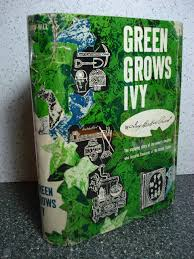 Green Grows Ivy, the engaging story of the miner's daughter who became  Treasurer of the United States: Ivy Baker Priest: Amazon.com: Books