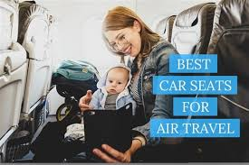 top 12 best faa car seats for air travel