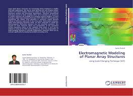 Electromagnetic Modeling of Planar Array Structures, 978-3-8454-0355-7,  3845403551 ,9783845403557 por Aamir Rashid