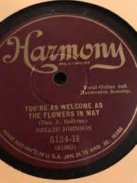 Nellie Johnson - You're As Welcome As The Flowers In May / They ...