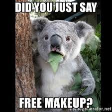 did you just say free makeup koala