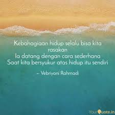 kebahagiaan hidup selalu quotes writings by vebriyani